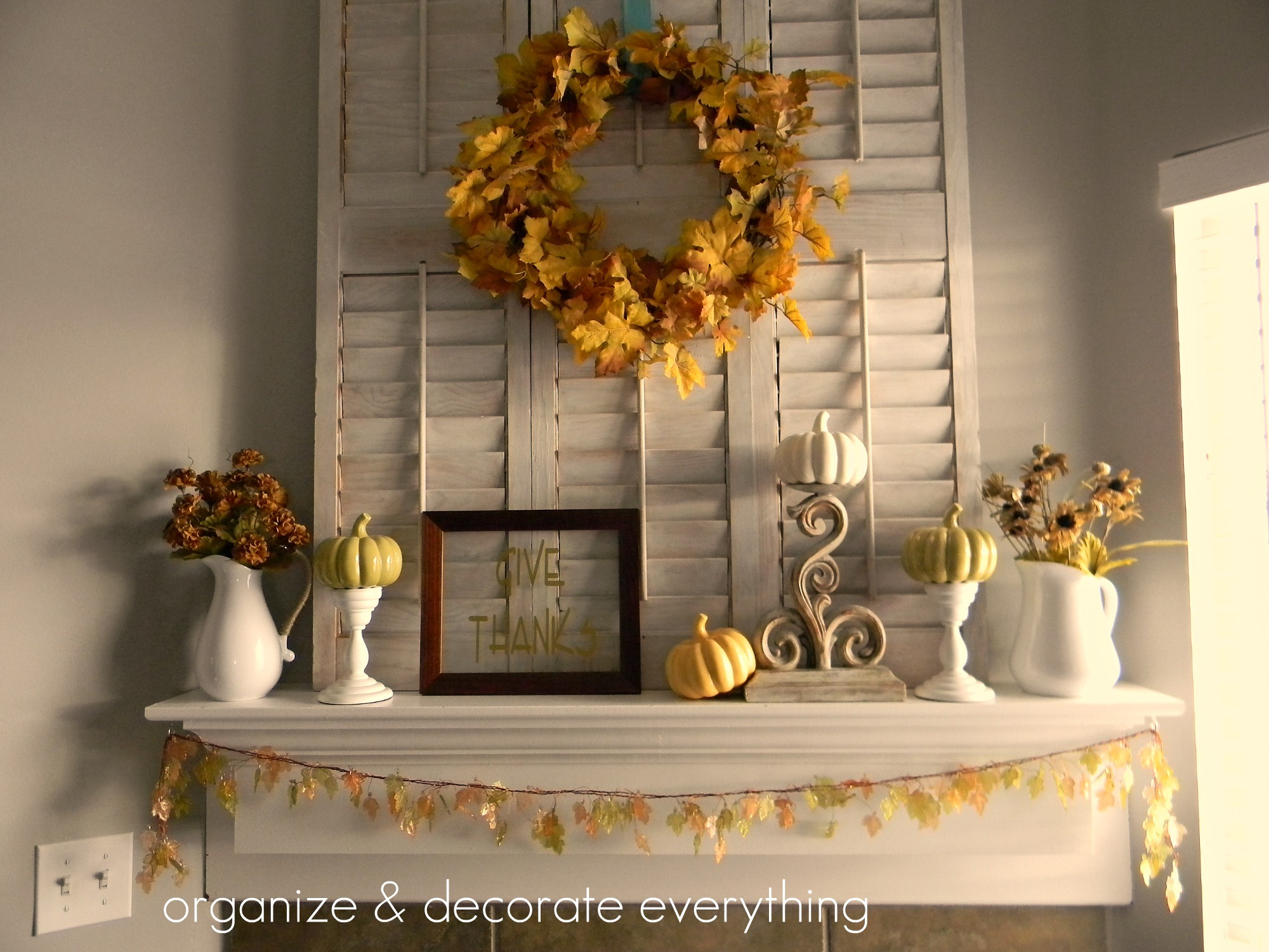 Thanksgiving mantel organize and decorate everything