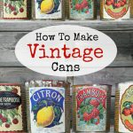 How to Make Vintage Cans