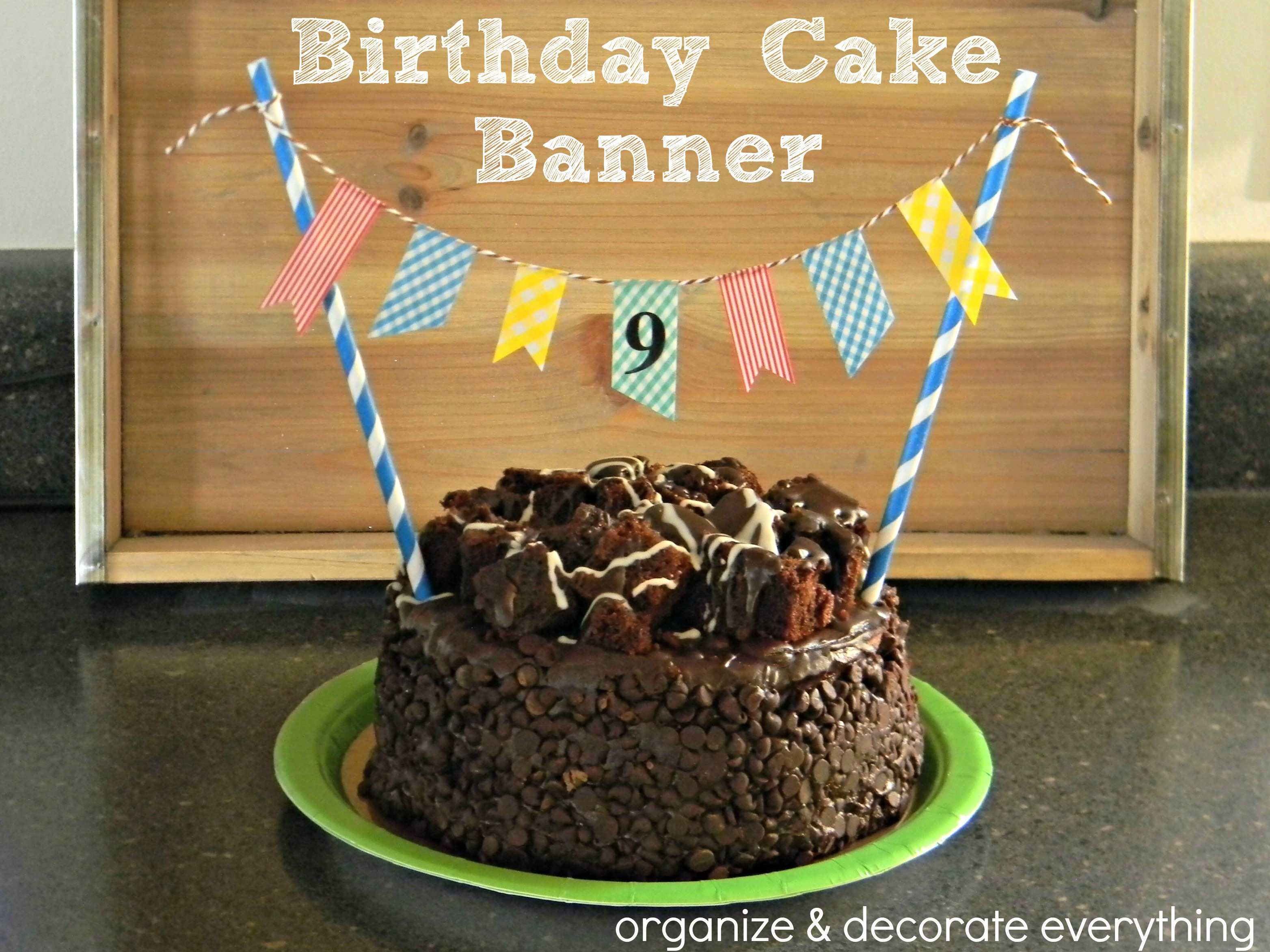 Birthday Cake Banner Organize And Decorate Everything