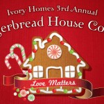 3rd Annual Ivory Homes Gingerbread House Contest & Fundraiser