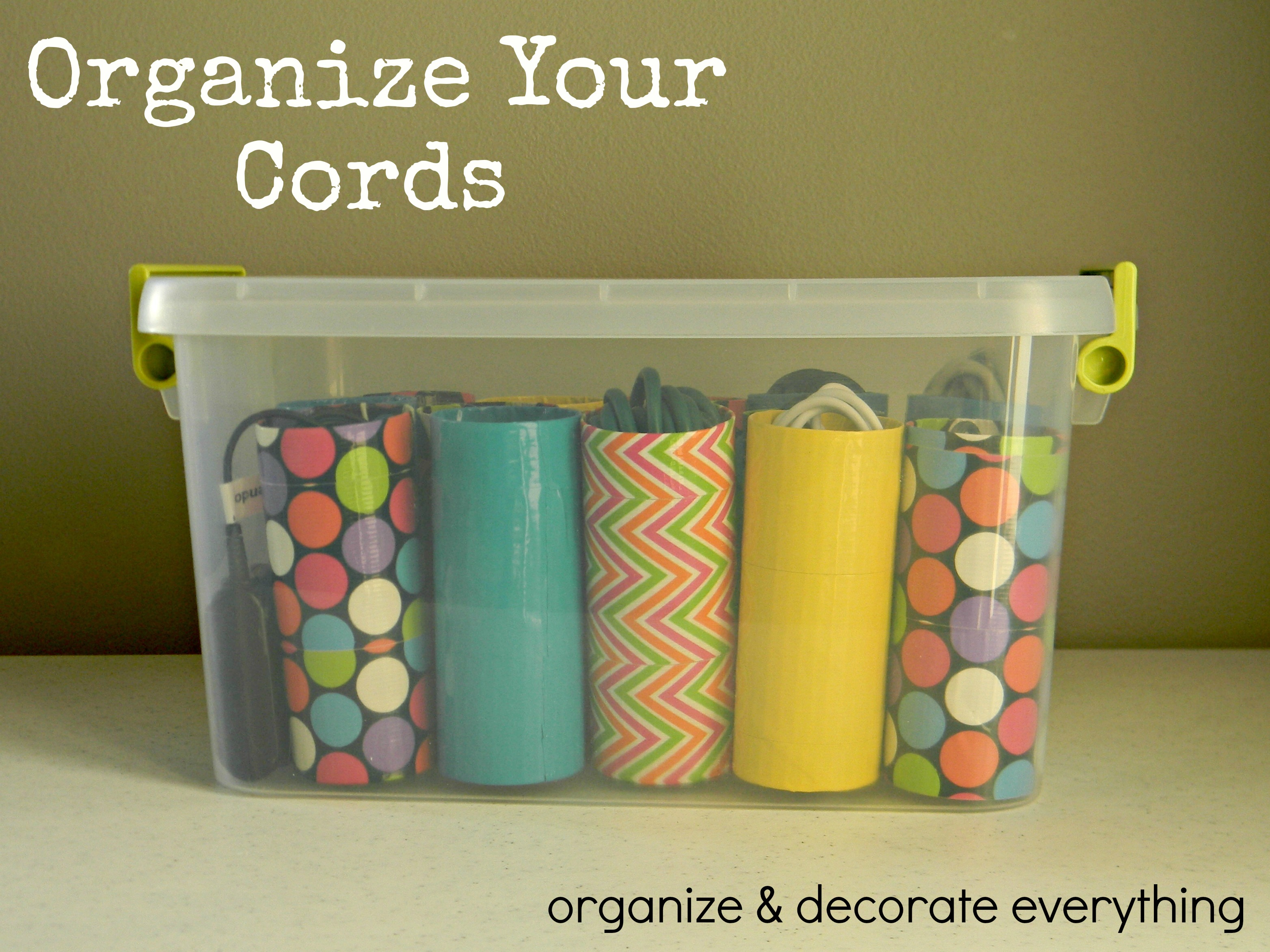 Organize Your Cords - Organize and Decorate Everything
