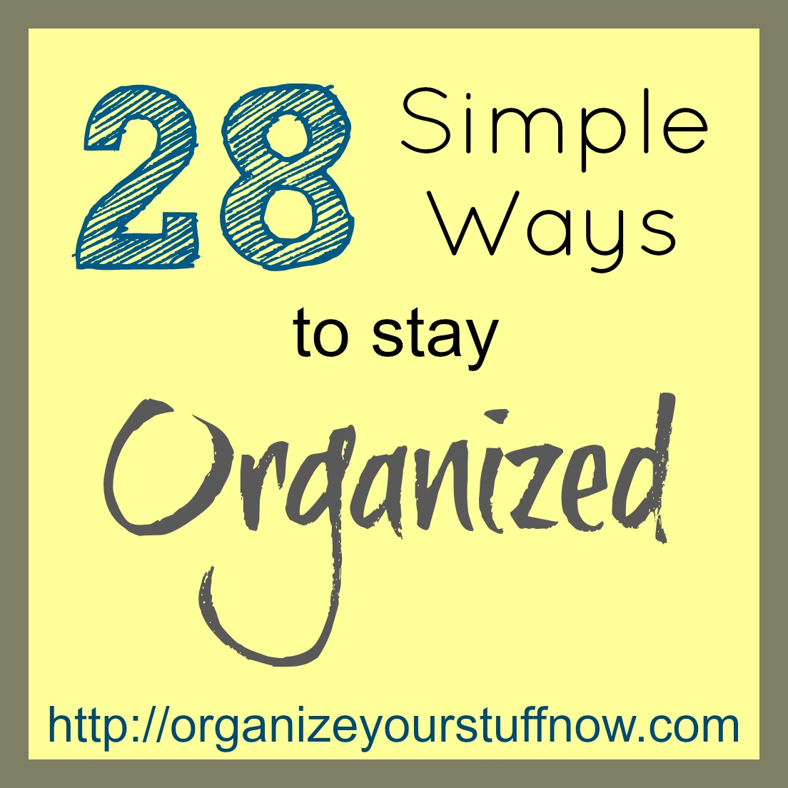 28 simple ways to stay organized