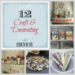 Top 12 Craft and Decorating Posts of 2012