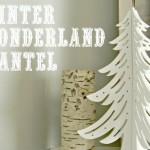 Winter Wonderland Mantel