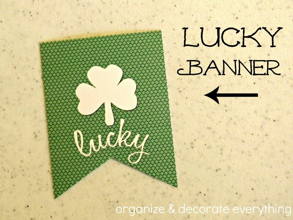 lucky banner and free printable organize and decorate everything
