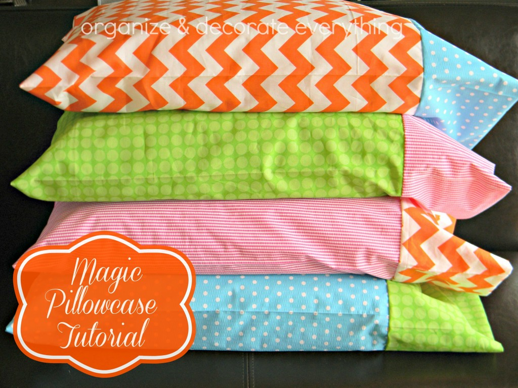 How To Make Cute Pillow Cases : Magic Pillowcase Tutorial - Organize and Decorate Everything