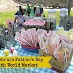 Celebrating Dad with World Market