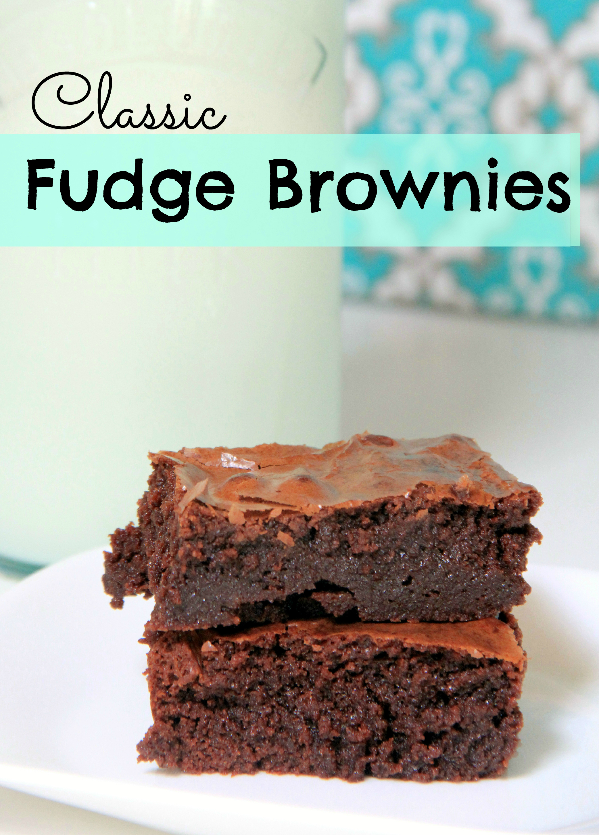 Classic Fudge Brownies - Food Contributor - Organize and Decorate ...
