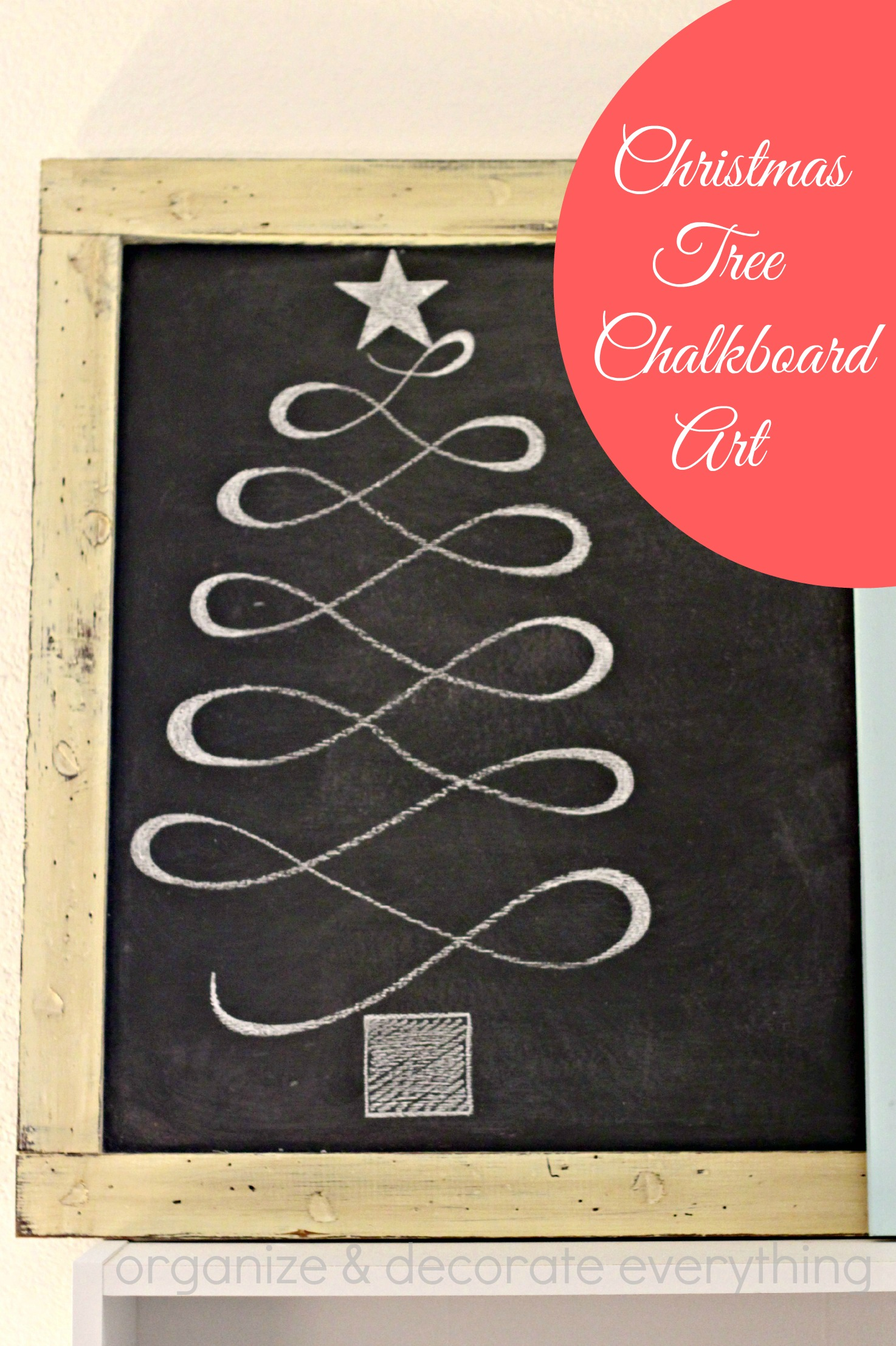 Christmas Tree Chalk Board Art - Organize and Decorate ...
