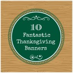 10 Fantastic Thanksgiving Banner Ideas