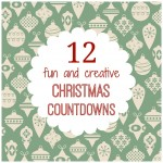 12 Fun and Creative Christmas Countdowns