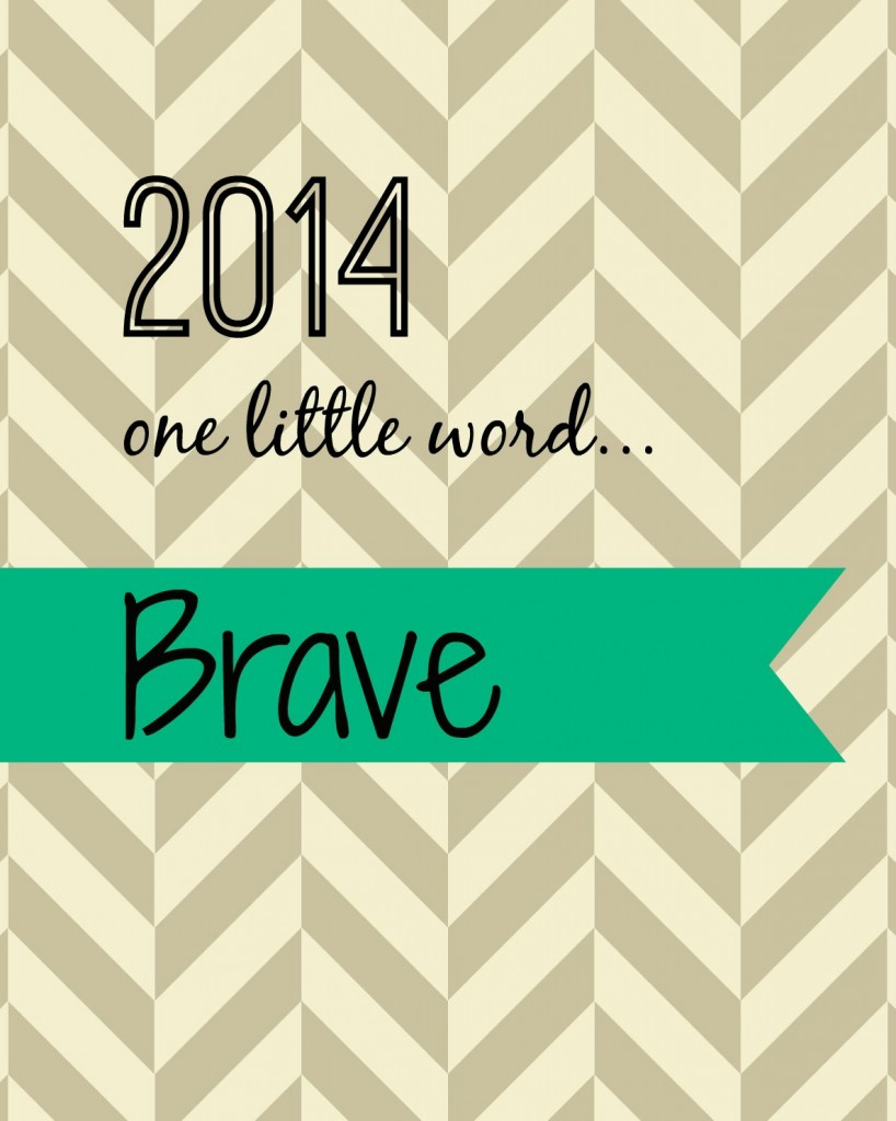 2014 one little word..brave.2