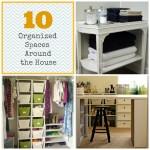 10 Organized Spaces Around the House
