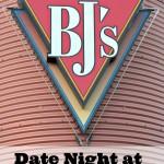 Date Night at BJ's Restaurants