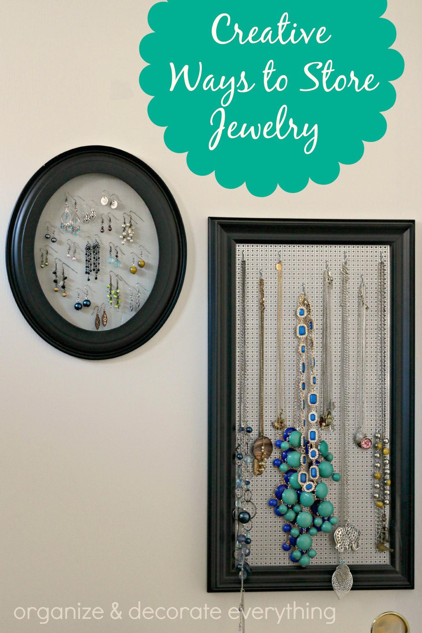 Creative ways to store jewelry organize and decorate for Clever ways to store jewelry