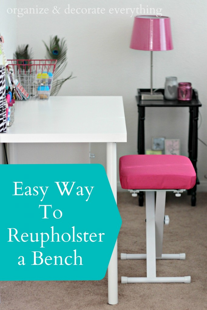Easy Way to Reuphonsrler a Bench - Organize & Decorate Everything