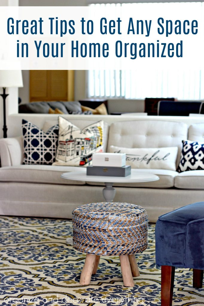 Great Tips to Get Any Space in Your Home Organized