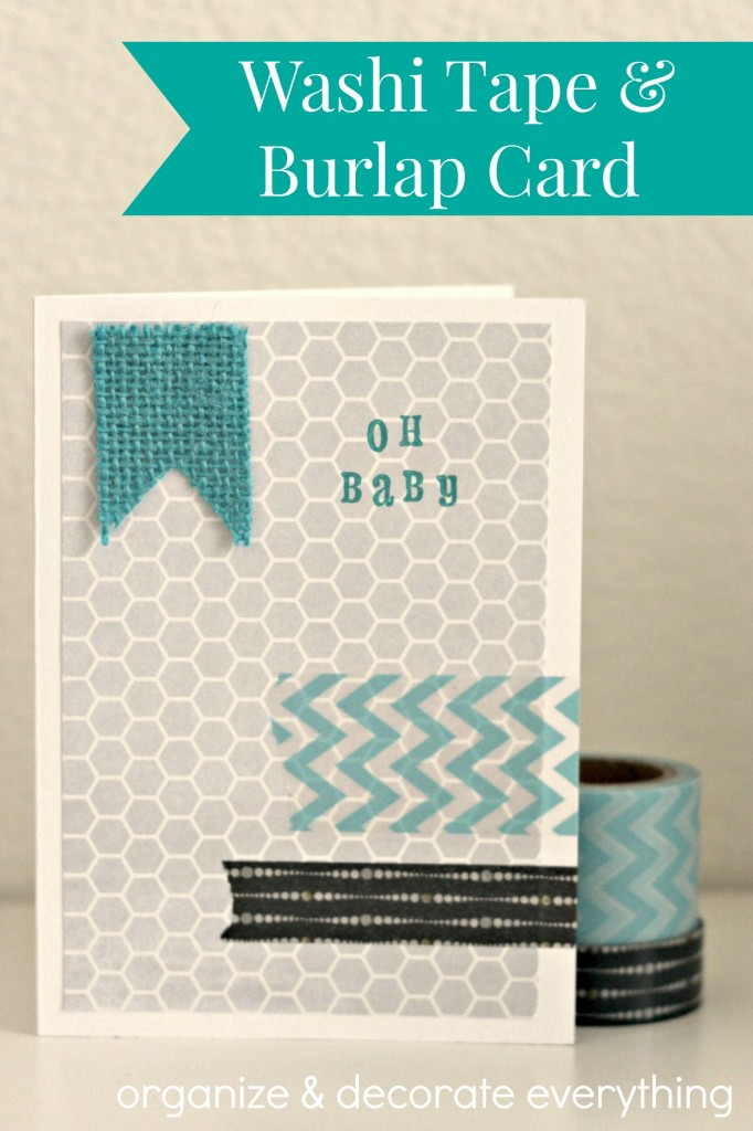Washi Tape and Burlap Card - Organize & Decorate Everything