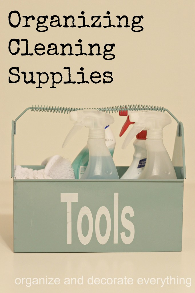 15 Minute Organizing Cleaning Supplies - Organize and Decorate Everything