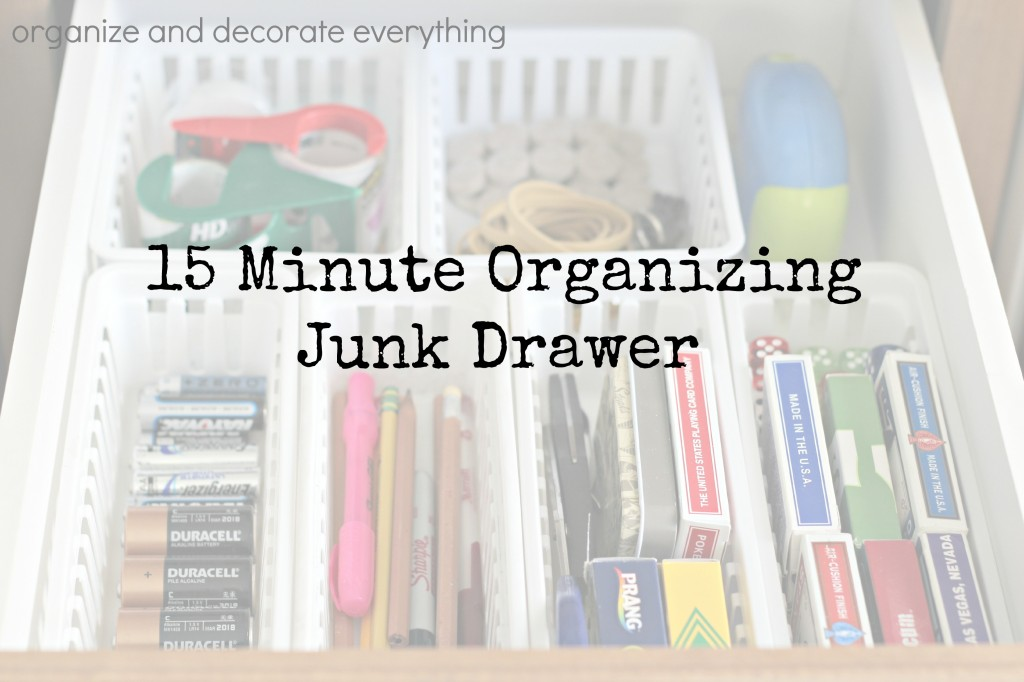 15 Minute Organizing Junk Drawer - Organize and Decorate Everything