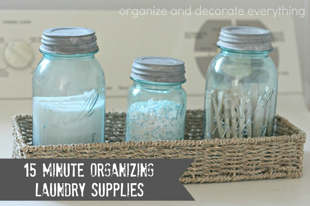 15 Minute Organizing, Laundry Supplies - Organize and Decorate Everything