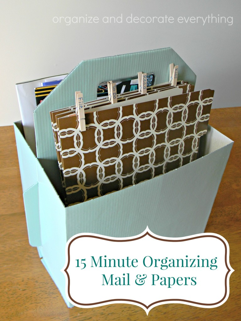 15 Minute Organizing Mail and Papers - Organize and Decorate Everything