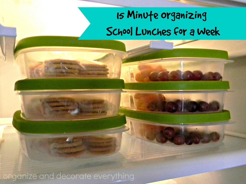 15 Minute Organizing School Lunches - Organize and Decorate Everything