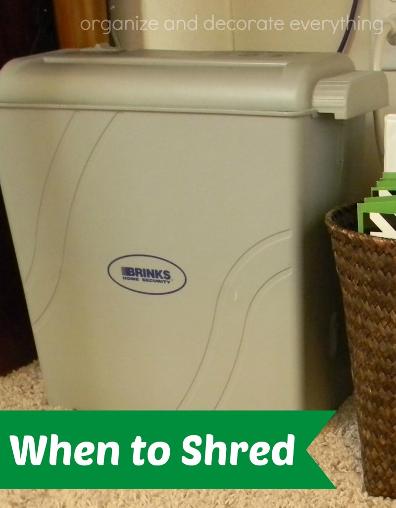 15 Minute Organizing When to Shred - Organize and Decorate Everything