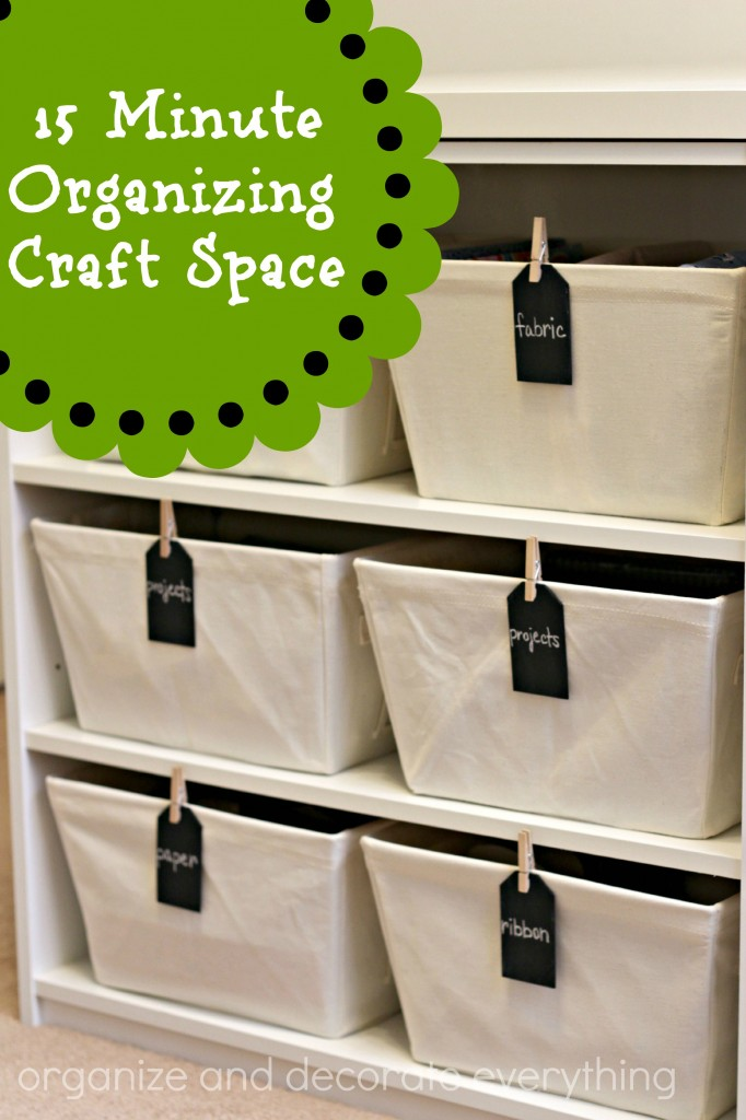 15 minute organizing Craft Space - Organize and Decorate Everything
