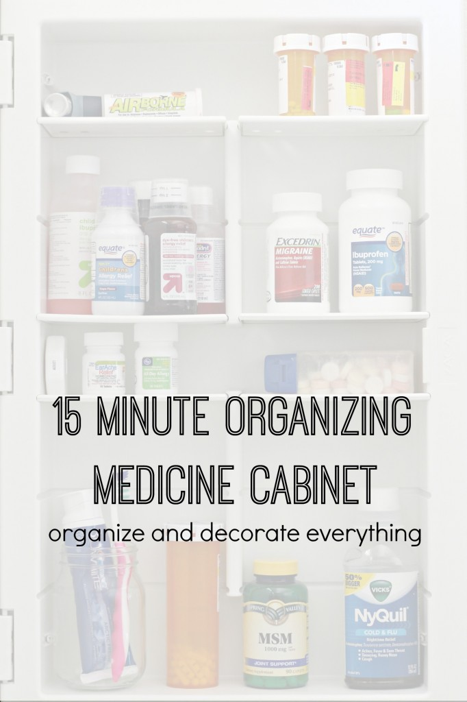 15 minute organizing Medicine Cabinets
