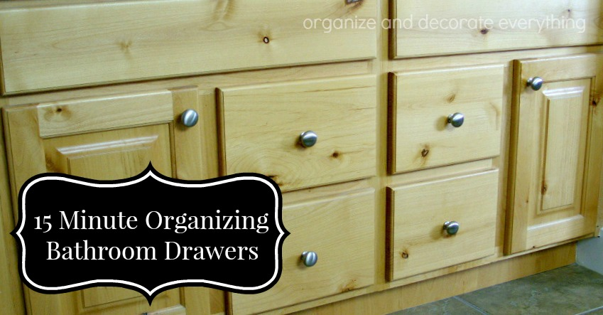 15 minute organizing -bathroom drawers - Organize and Decorate Everything