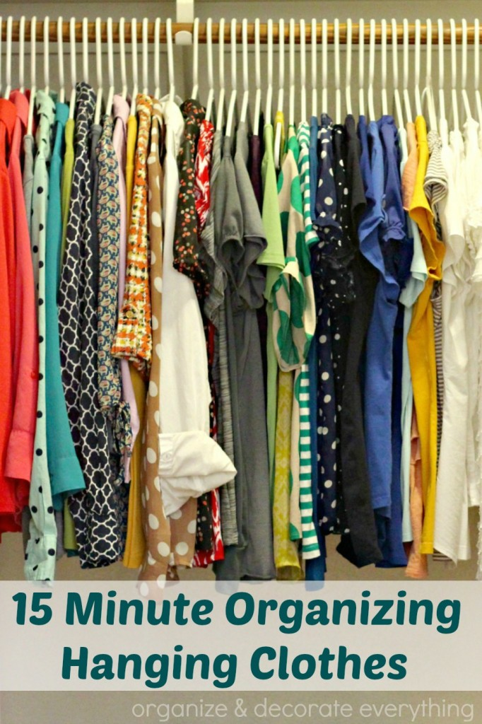15 minute organizing hanging clothes - organize and decorate everything
