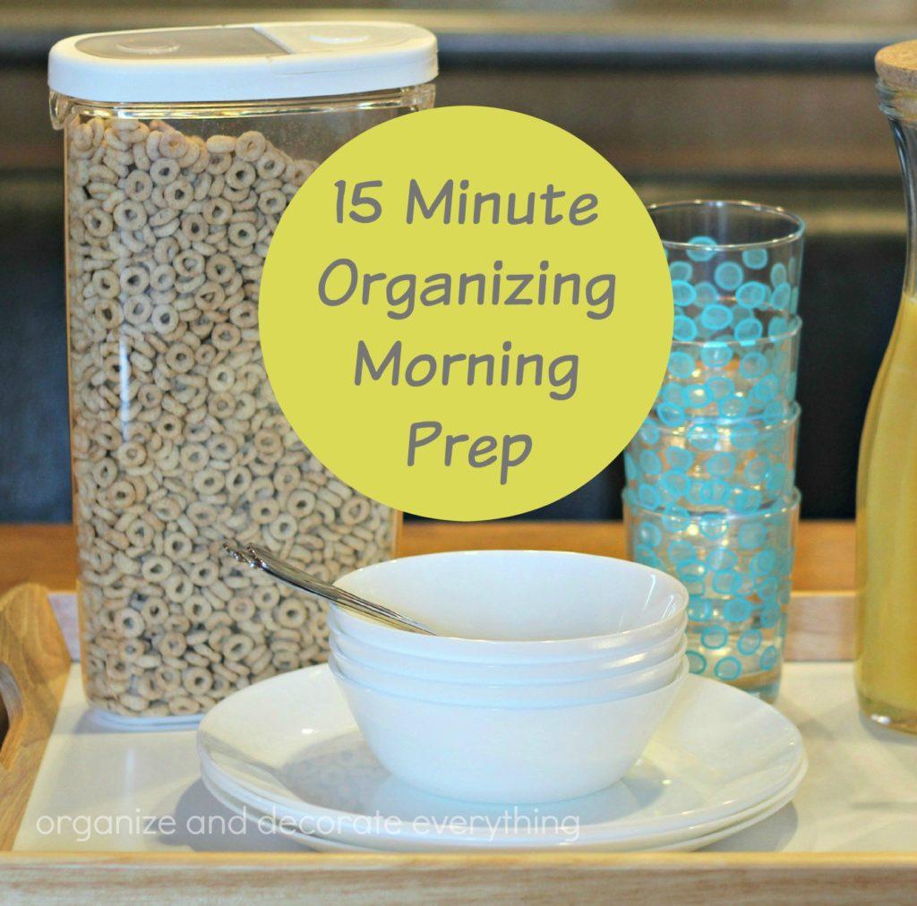 morning prep 15 minute organizing
