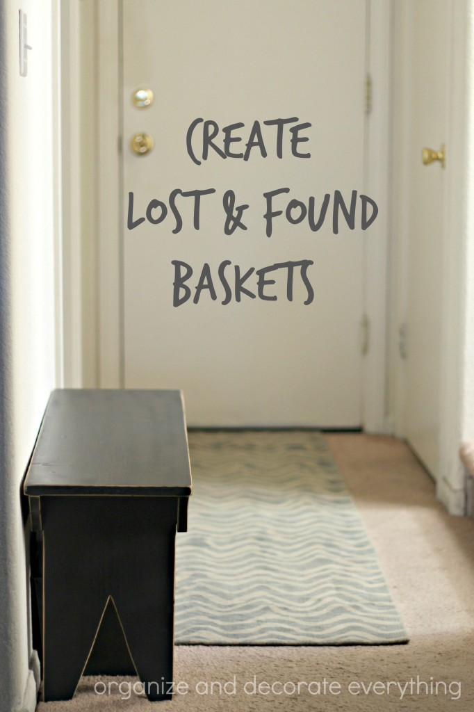 Create Lost and Found Baskets 31 Days of 15 Minute Oraganizing - Organize and Decorate Everything