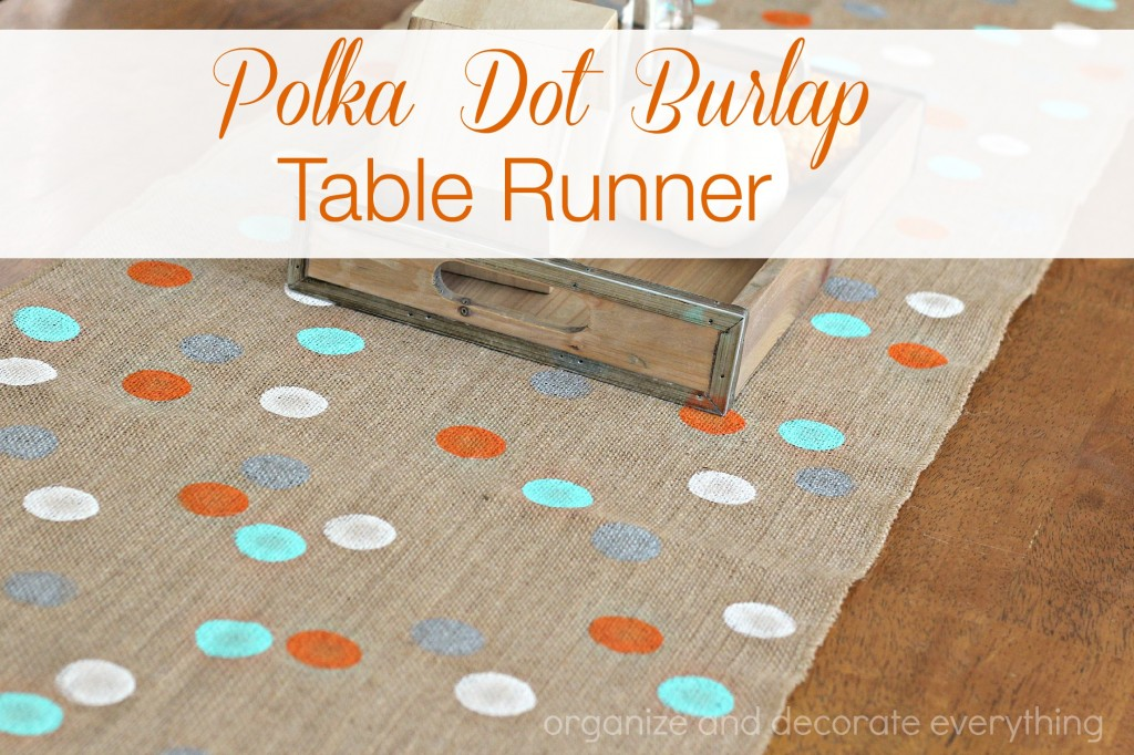 Polka Dot Burlap Table Runner - Organize and Decorate Everything