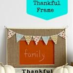 Chalkboard and Burlap Thankful Frame