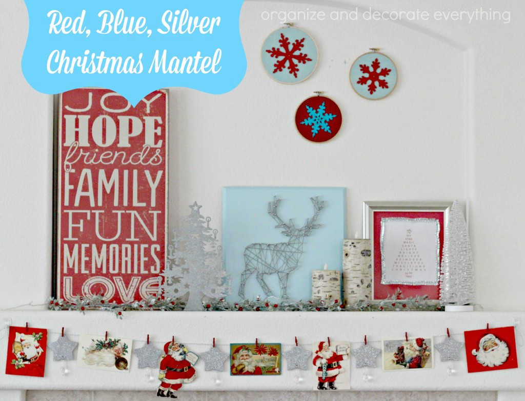 Red, Blue, Silver Chrsitmas Mantel - Organize and Decorate Everything