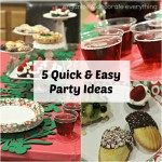 5 Quick and Easy Party Ideas and a Recipe