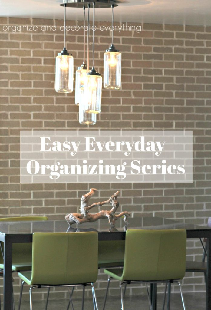 Easy Everyday Organizing Series part 1