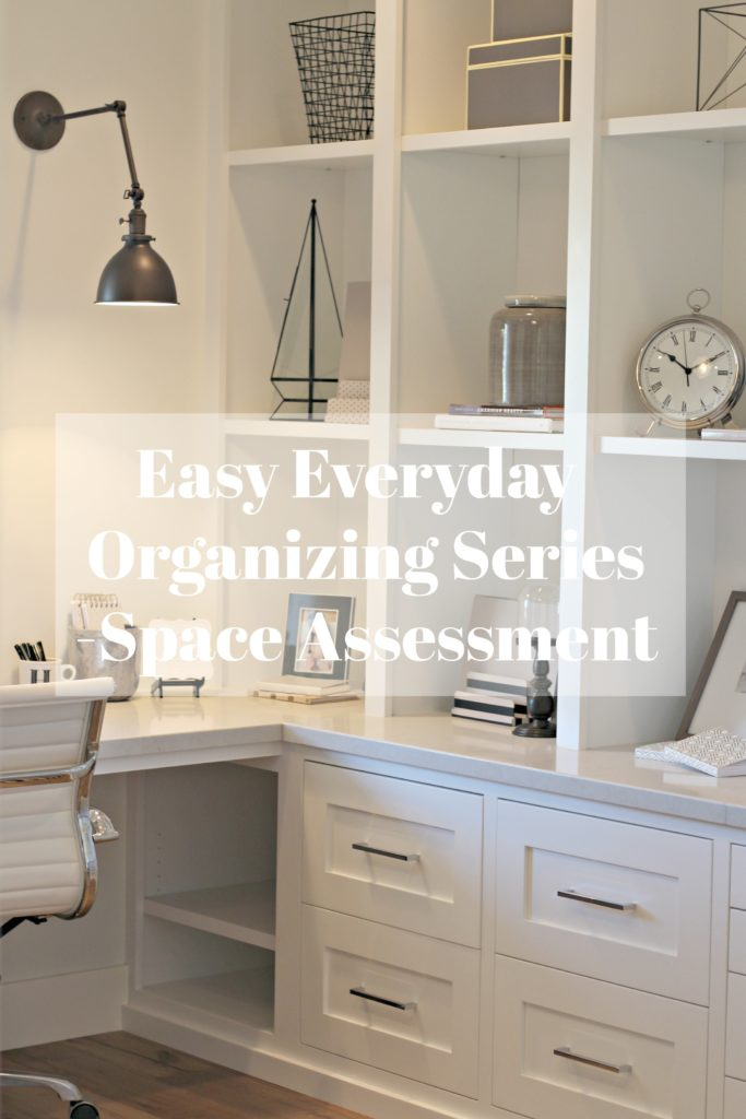 Easy Everyday Organizing Series Space Assessment