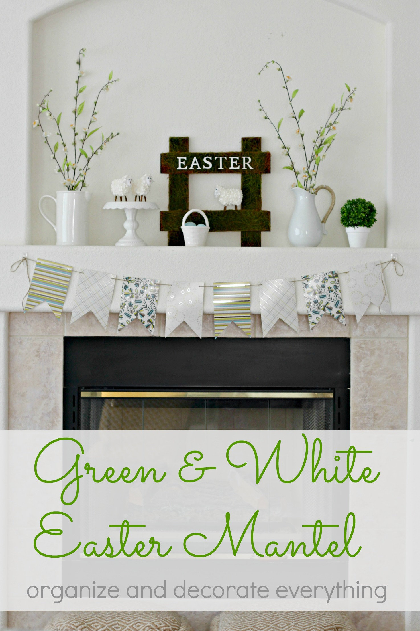 Green and White Easter Mantel Organize and Decorate Everything