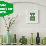 Simple St. Patricks Day Mantel and Thoughts on Home
