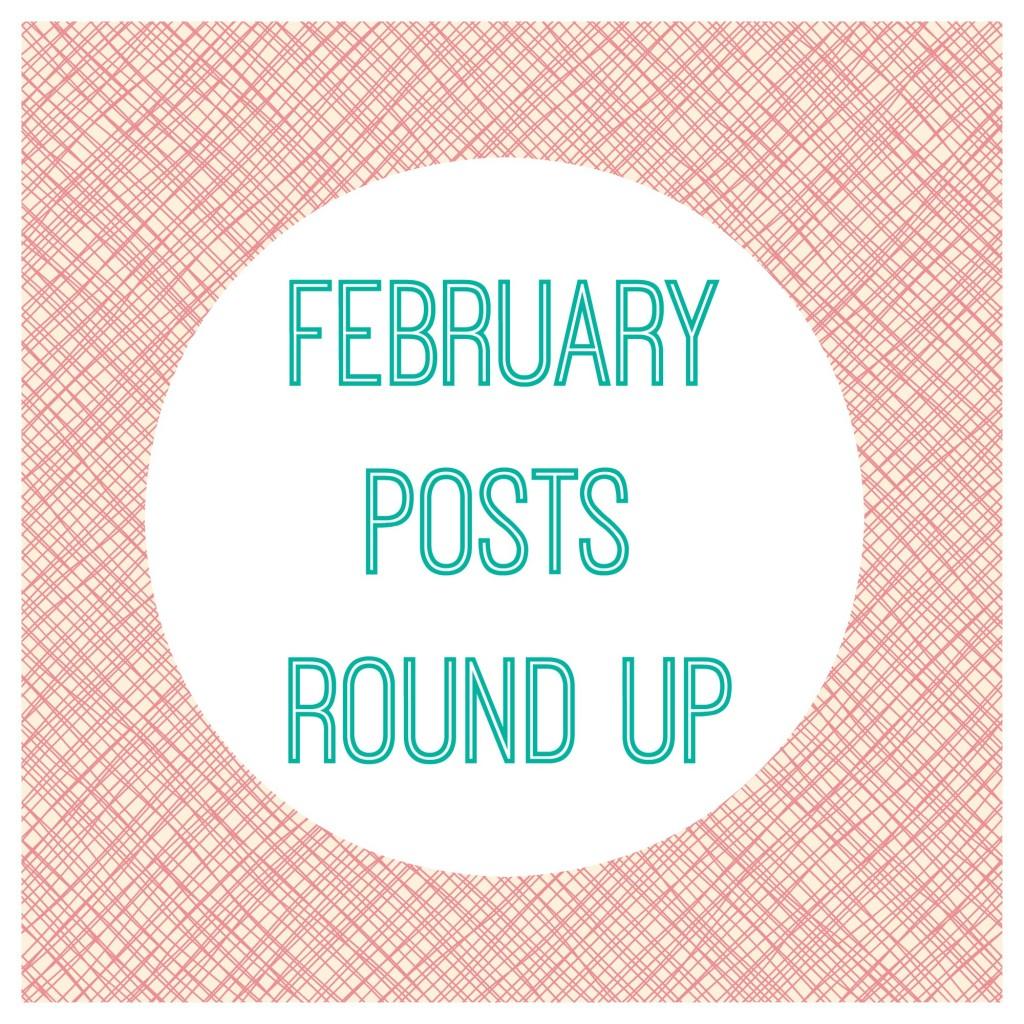 february posts round up