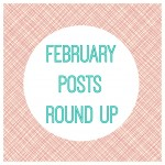 February Posts Round Up