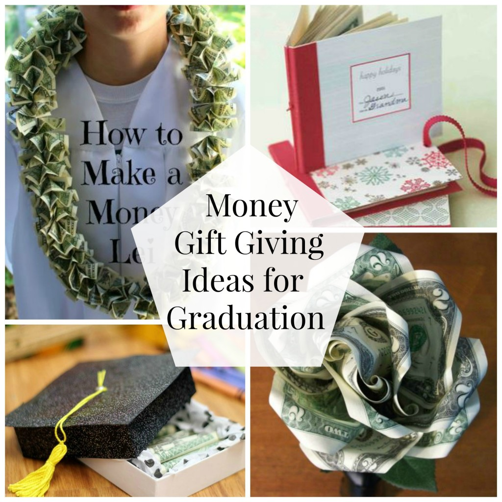 Money Gift Giving Ideas for Graduation - Organize and Decorate ...