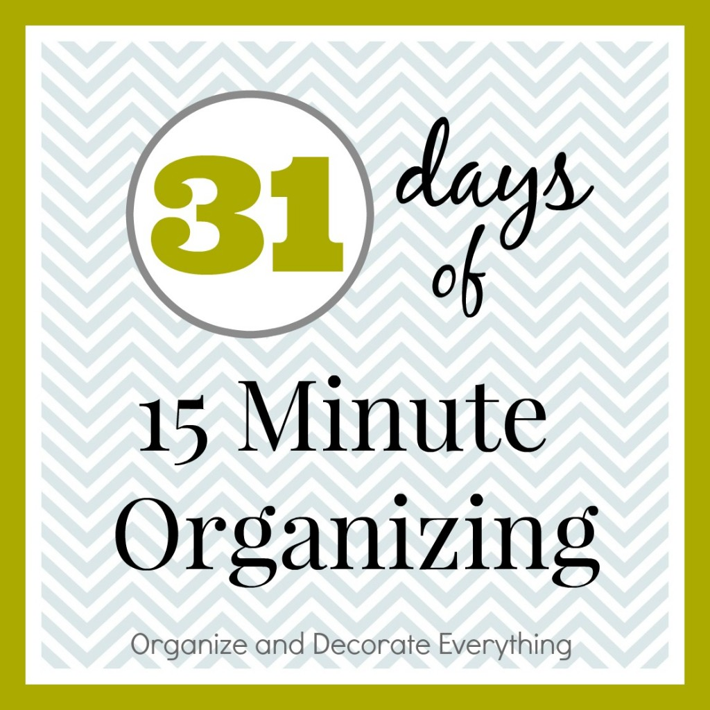 31 days of 15 minute organizing 4