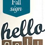 Hello Fall Sign