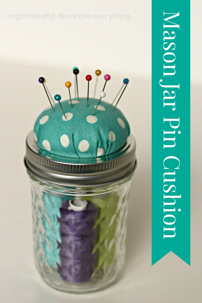 Mason Jar Pin Cushion-use in the craft room or fill the jar with items to make a sewing kit and give as a gift