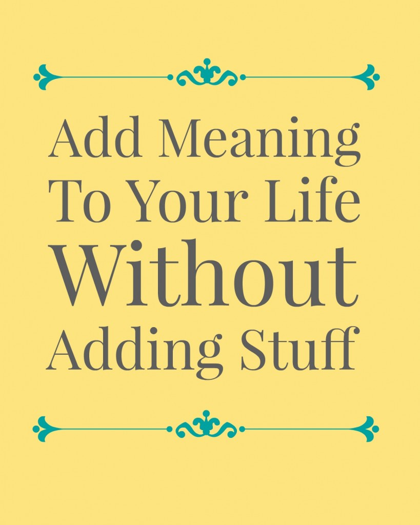 Add Meaning to Your Life