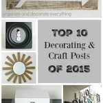 Top 10 Decorating and Craft Posts of 2015